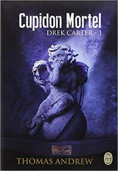 Boulimique des livres: Mon avis sur Cupidon mortel - Drek Carter tome 1 d...
