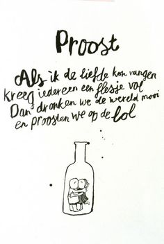 The last days of Spring: Proost! The Words, More Than Words, Cool Words, Favorite Quotes, Best Quotes, Dutch Words, Words Quotes, Sayings, Dutch Quotes