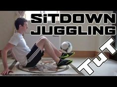 Sitdown Juggling (Tutorial) :: Freestyle Football / Soccer (SITS)