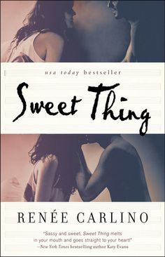 Sweet Thing by Renee Carlino - Will Ryan = best book boyfriend My review:  https://www.goodreads.com/review/show/859156048?book_show_action=false