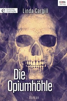 Die Opiumhöhle (German Edition) by Linda Cargill, http://www.amazon.com/dp/B00SHVZB4Y/ref=cm_sw_r_pi_dp_B5M8ub1S19QMV