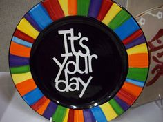 It's Your Day Plate