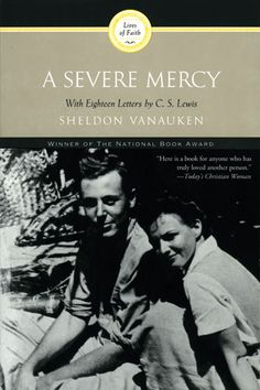 A Severe Mercy, Sheldon Vanauken. By far, the best and most beautiful book I have read to this day.