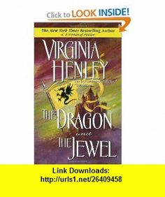 The Dragon and the Jewel (9780440206248) Virginia Henley , ISBN-10: 0440206243  , ISBN-13: 978-0440206248 ,  , tutorials , pdf , ebook , torrent , downloads , rapidshare , filesonic , hotfile , megaupload , fileserve