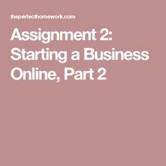 Assignment 2: Starting a Business Online, Part 2
