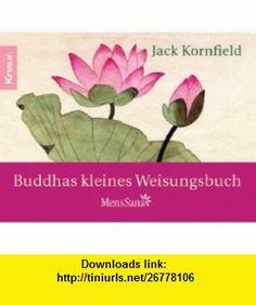 Buddhas kleines Weisungsbuch (9783426871300) Jack Kornfield , ISBN-10: 3426871300  , ISBN-13: 978-3426871300 ,  , tutorials , pdf , ebook , torrent , downloads , rapidshare , filesonic , hotfile , megaupload , fileserve