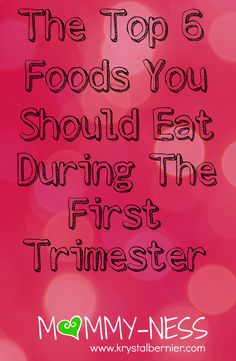 The Top 6 Foods You Should Eat During The First Trimester - no more morning sickness or constipation. Check out www.krystalbernier.com for all sorts of natural information for a healthy happy pregnancy! - MOMMY-NESS