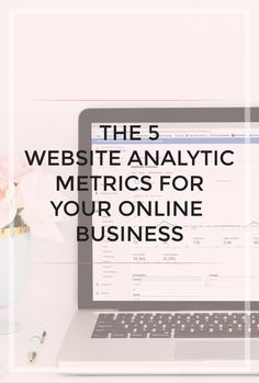 5 Website Analytic Metrics for Your Online Business// Michaela Hoffman Analytics Dashboard, Seo Analytics, Google Analytics, Business Website, Business Tips, Online Business, Marketing Plan, Online Marketing, Digital Marketing