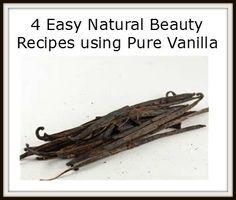 4 Easy Natural Beauty Recipes using Pure Vanilla #diybeauty