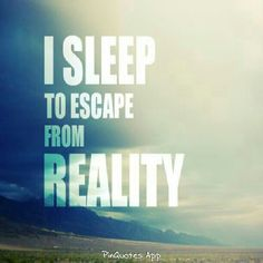 I #sleep to #escape from #reality. #DisabilityNinjas #Disability #InvisibleIllness #ChronicPain #ChronicIllness #MentalIllness #MentalHealth You know, when I can actually sleep . . .