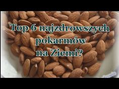 Top 6 produktów by zachować zdrowie - co jeść codziennie? - YouTube Almond, Healthy Eating, Youtube, Food, Therapy, Do Your Thing, Eating Healthy, Healthy Nutrition, Clean Foods