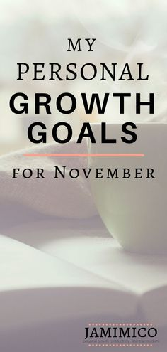Want to set personal growth goals this month? Get some inspiration from my November personal growth goals! Goal Setting Life, Short Term Goals, Goal Quotes, Thing 1, Personal Goals, Self Improvement Tips, Life Insurance, Useful Life Hacks, Love Your Life