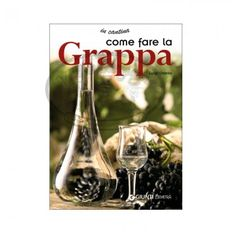 www.viviincampagna.it - Manuale pratico ed illustrato su come fare la grappa