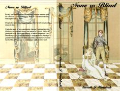 I didn't like the cover I initially did for 'None so Blind' so I redid it....