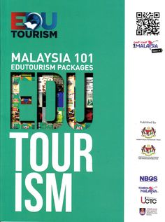 Pelancongan Kini - Malaysia (Malaysia - Tourism Now): EduTourism Packages - Malaysia