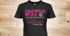 Discover Firefighter Wife   I Married My Hero Women's T-Shirt, a custom product made just for you by Teespring. With world-class production and customer support, your satisfaction is guaranteed.