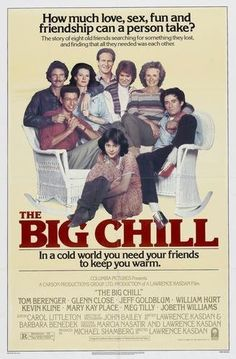 The Big Chill , starring Tom Berenger, Glenn Close, Jeff Goldblum, William Hurt. A group of seven former college friends gather for a weekend reunion at a posh South Carolina winter house after the funeral of one of their friends. Big Chill Movie, Love Movie, Epic Movie, Movie List, Tom Berenger, Kevin Kline, William Hurt, Glenn Close, I Love Cinema