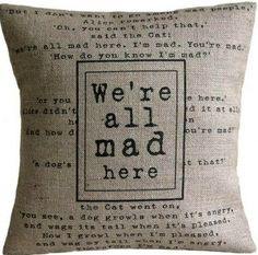 Alice in Wonderland Quote Designer Handmade Hessian Jute Linen Cushion Burlap Pillows, Decorative Pillows, Throw Pillows, Contemporary Cushions, Chesire Cat, Alice And Wonderland Quotes, Were All Mad Here, Pillow Quotes, Hessian