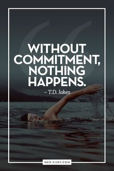 The Bottom Line About Commitment | This is what it all boils down to. If you want things to happen in your life, you need to be committed |http://mer-cury.com/quotes/12-commitment-quotes-to-keep-you-committed-to-achieving-excellence-happiness-and-success/