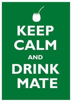 Keep Calm and Drink Mate (URU) by @GermanKropman / +1