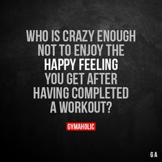 Who Is Crazy Enough Not To Enjoy The Happy Feeling  You get after having completed a workout?  More motivation: https://www.gymaholic.co  #fitness #gymaholic #workout