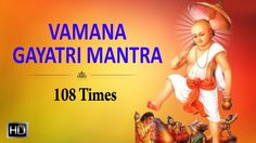 Vamana Gayatri Mantra - 108 Times Chanting - Powerful Mantra for Peace Gayatri Mantra 108, Vedic Mantras, Peace, Times, Sobriety, World
