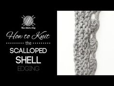 How to Knit the Scalloped Shell Edging