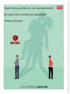 """""""Quem toma partido em um relacionamento de casal está a serviço da separação."""" (Wilma Oliveira)"""
