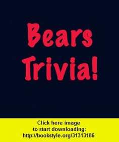 Bears Trivia, iphone, ipad, ipod touch, itouch, itunes, appstore, torrent, downloads, rapidshare, megaupload, fileserve