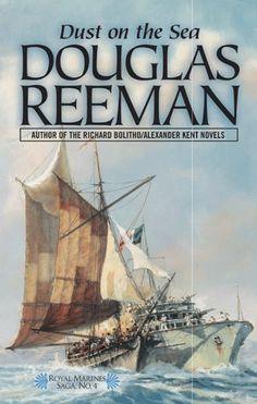 Dust on the Sea (The Royal Marines Saga) by Douglas Reeman. $7.99. Publisher: McBooks Press (February 1, 2003). 370 pages. Author: Douglas Reeman