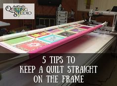5 Tips to Keep a Quilt Straighton the fram