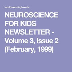 NEUROSCIENCE FOR KIDS NEWSLETTER - Volume 3, Issue 2 (February,  1999)