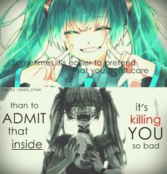 Sometime it's easier to pretend that you don't care than to admit that inside it's killing you so bad, sad, text, Hatsune Miku, crying, mask; Vocaloid