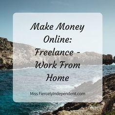 Make Money Online: Freelance – Work From Home #workfromhome #freelancing #SNRTG