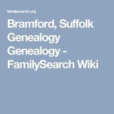 Bramford, Suffolk Genealogy Genealogy - FamilySearch Wiki