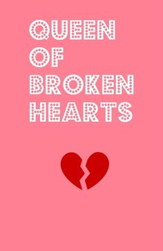 Queen of broken hearts .... how ironic... I was the queen of hearts.... and she said we'd make it and be happy.... now I am the Queen of Broken Hearts