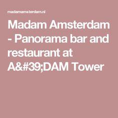 Madam Amsterdam - Panorama bar and restaurant at A'DAM Tower
