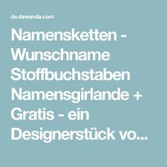 Namensketten - Wunschname Stoffbuchstaben Namensgirlande + Gratis - ein Designerstück von kikamela bei DaWanda