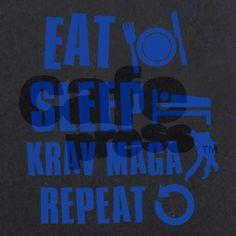 Eat, sleep, Krav Maga, repeat Krav Maga Self Defense, Best Self Defense, Shelby Township, Hand To Hand Combat, Eat Sleep, Kickboxing, Muay Thai, Jiu Jitsu, Karate