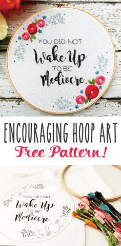 I love the phrase on this positive floral embroidery hoop art – You did not wake up to be mediocre – it's a great reminder to work hard and reach the goals I have set for myself t…