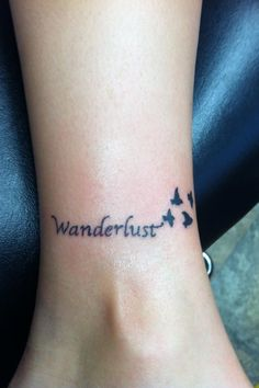 My Wanderlust tattoo. IN LOVE!
