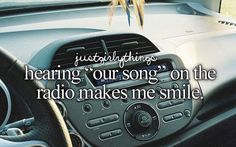 """Hearing """"Our Song"""" On The Radio Makes Me Smile"""