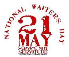 Did You Know Today Is National Waiters and Waitresses Day? ...I need to remember this!