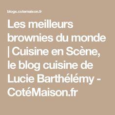 Les meilleurs brownies du monde | Cuisine en Scène, le blog cuisine de Lucie Barthélémy - CotéMaison.fr