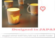 Our fairy tale candle holder collection, designed in Japan. Each features two motif designs of an animal: a cat, a fawn, a bear, a moose, a bunny, and even a hedgehog, with an adorable exaggerated tail that is 3D. With the shimmering candle light, these cups come to life for special story time.