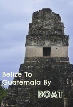 Belize To Guatemala By Boat Honduras Travel, Belize Travel, Costa Rica Travel, Visit Mexico, Wanderlust Travel, Central America, Travel Tips, Travel Guides, Traveling By Yourself
