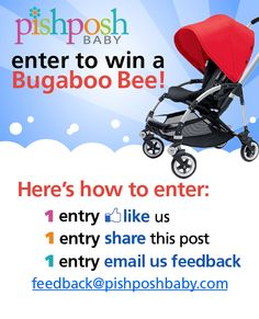 Check out this hot Bugaboo bee stroller giveaway at the Pish Posh Baby facebook page...