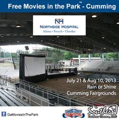 July 21 & August 10 - Free Outdoor Movies at the Cumming Fairgrounds.  The event is rain or shine and will be hosted under the arena.  www.Facebook.com/GaMoviesInThePark