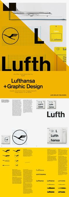 Lufthansa + Graphic Design: Visual History of an Airline is a book by Lars Müller Publishers