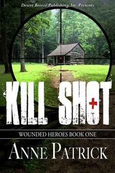 Wounded Heros Book One: Kill Shot